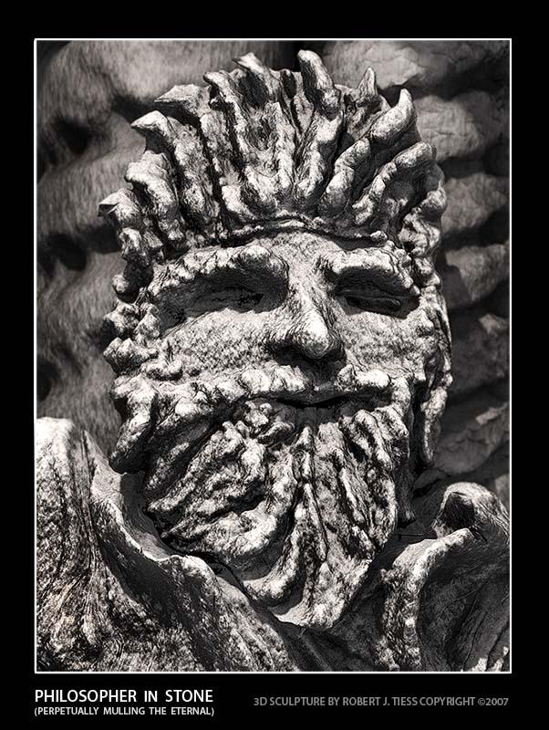 Philosopher in Stone: Perpetually Mulling the Eternal - By Robert J. Tiess