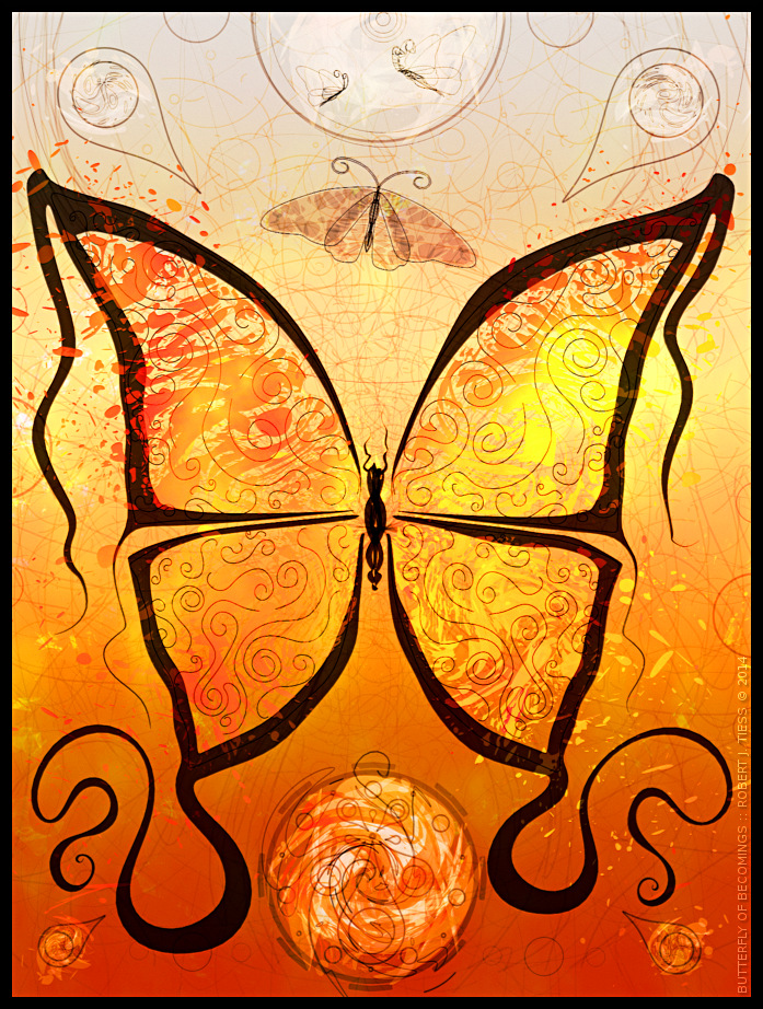 Butterfly of Becomings - By Robert J. Tiess