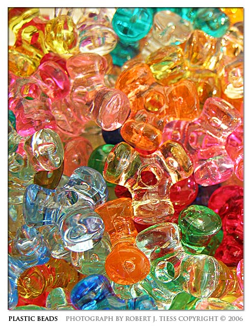 Plastic Beads - By Robert J. Tiess